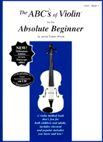 The ABC's of Violin for the Absolute Beginner, by Janice Tucker Rhoda, Book 1