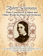 Schumann, Piano Concerto in A Minor and Other Works for Piano and Orchestra